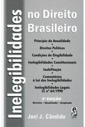Inelegibilidades no Direito Brasileiro - 2ª Edição 2002 - Candido,Joel Jose | Tagrny.org