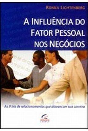 A Influência do Fator Pessoal Nos Negócios - Lichtenberg,Ronna | Hoshan.org