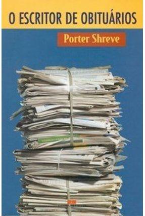 O Escritor de Obituários - Shreve,Porter | Tagrny.org
