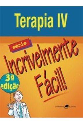 Terapia IV - Série Incrivelmente Fácil - 3ª Ed. 2007 - Corporation,Springhouse pdf epub
