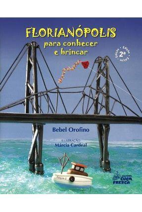 Edição antiga - Florianópolis Para Conhecer e Brincar - 2ª Ed. 2017 - Orofino,bebel   Hoshan.org