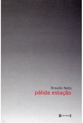 Pálida Estação - Neto,Braulio   Nisrs.org