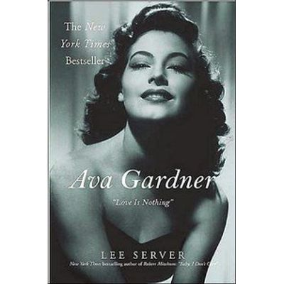Ava Gardner : Love Is Nothing
