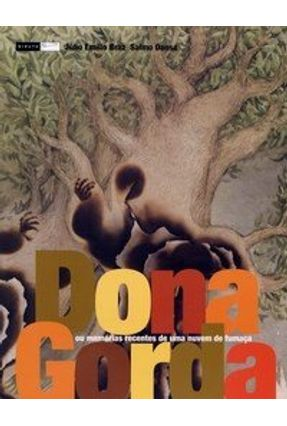 Dona Gorda - Ou Memórias Recentes de uma Nuvem de Fumaça - Dansa,Júlio Emílio Bras Salmo   Nisrs.org