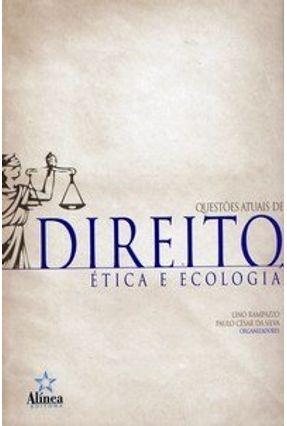 Questões Atuais de Direito , Ética e Ecologia - Rampazzo,Lino Silva,Paulo Cesar da   Tagrny.org