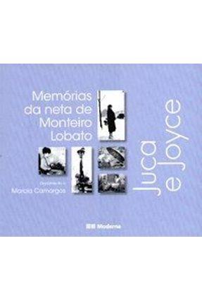 Juca e Joyce - Memórias da Neta de Monteiro Lobato - Série Imagem & Texto - Camargos, Marcia | Hoshan.org