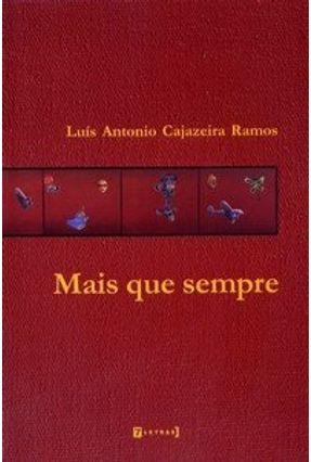 Mais que Sempre - Ramos,Luís Antonio Cajazeira | Hoshan.org