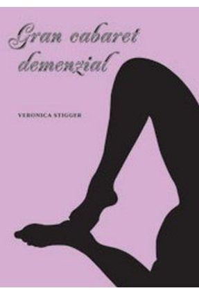 Gran Cabaret Demenzial - Stigger,Veronica   Hoshan.org