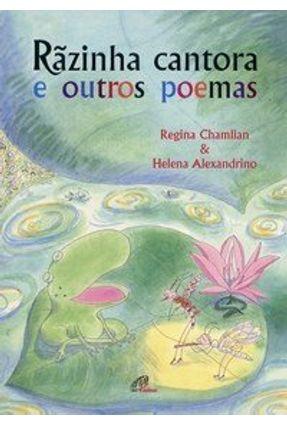 Rãzinha Cantora - E Outros Poemas - Chamlian,Regina Alexandrino,Helena | Nisrs.org