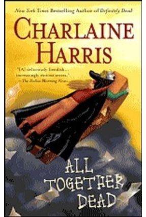 All Together Dead - Harris,Charlaine | Hoshan.org