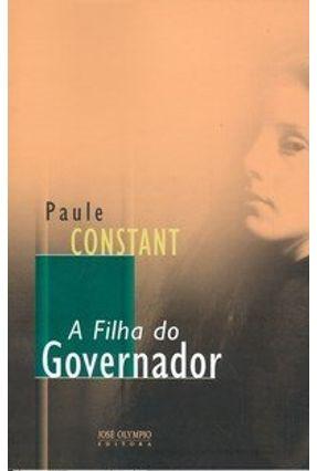 A Filha do Governador - Constant,Paule | Tagrny.org