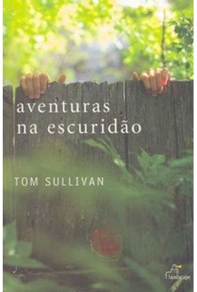 Aventuras na Escuridão - Sullivan,Tom   Tagrny.org