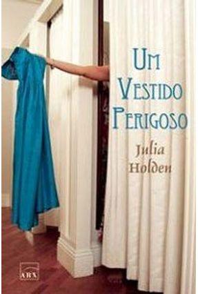 Um Vestido Perigoso - Holden,Julia pdf epub