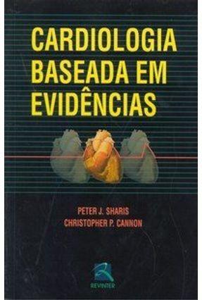 Cardiologia Baseada em Evidências - Cannon,Christopher P. Sharis,Peter J. | Hoshan.org