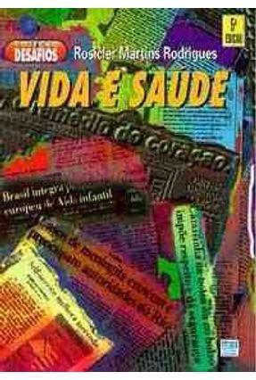 Vida e Saude - Col. Desafios - Rodrigues,Rosicler Martins pdf epub