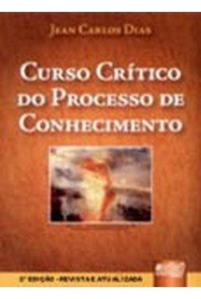 Curso Crítico do Processo De Conhecimento - Dias,Jean Carlos | Tagrny.org