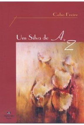 Um Silva de a a Z - Freire,Celso | Tagrny.org