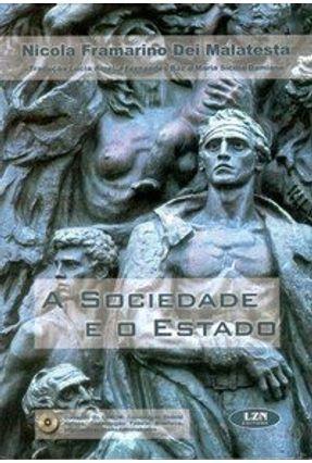 A Sociedade e o Estado - Inclui Cd-rom - Malatesta,Nicola F. Dei | Hoshan.org
