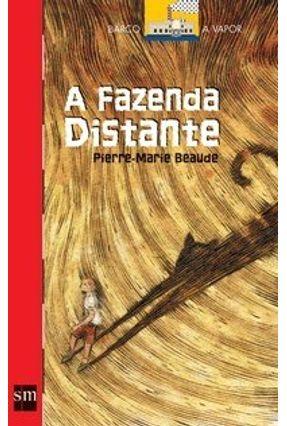 A Fazenda Distante - Col. Barco A Vapor - Série Vermelha - Beaude,Pierre-marie pdf epub