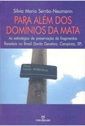 Para Além dos Domínios da Mata:as Estratégias de Preservação de Fragmentos Florestais no Brasil (sa - Serrão-neumann,Silvia Maria   Tagrny.org