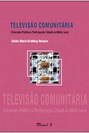 Televisão Comunitária - Peruzzo,Cicilia Maria Krohling pdf epub