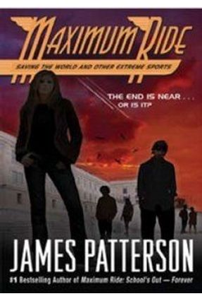 Maximun Ride # 3 - Saving the World And Other Extreme Sports - Patterson,James | Hoshan.org