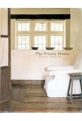 The Private House - Tarlow,Rose | Tagrny.org