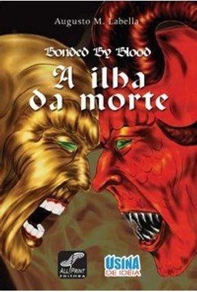 A Ilha da Morte - Col. Bonded By Blood - Labella,Augusto M. pdf epub