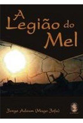 A Legiao do Mel - Adoum,Jorge | Tagrny.org