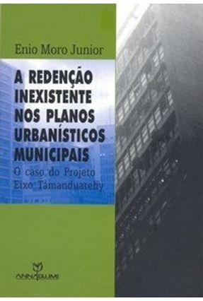 A Redenção Inexistente nos Planos Urbanísticos Municipais - Junior,Enio Moro pdf epub