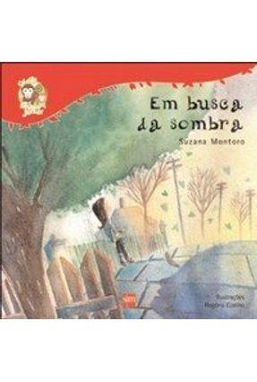 Em Busca da Sombra - Col. Muriqui Júnior - Montoro,Suzana | Nisrs.org