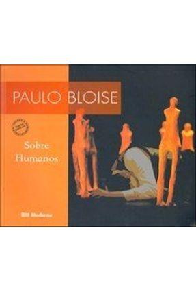 Sobre Humanos - Col. - Primeira Pessoa - Bloise,Paulo pdf epub