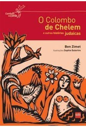 O Colombo de Chelem e Outras Histórias Judaicas - Col. Comboio de Corda - Zimet,Ben | Tagrny.org