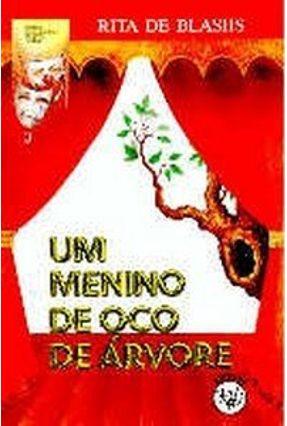 Menino de Oco de Árvore, um - Rita de Blasiis pdf epub