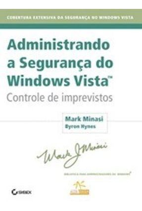 Administrando A Segurança do Windows Vista - Minasi,Mark Hynes,Byron | Tagrny.org