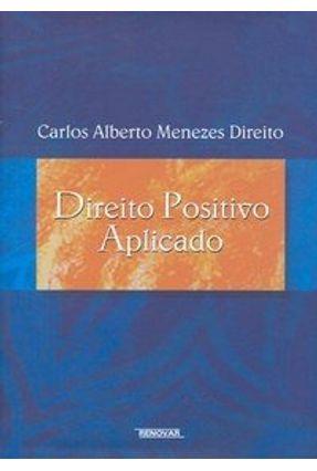 Direito Positivo Aplicado - Direito,Carlos Alberto Menezes pdf epub