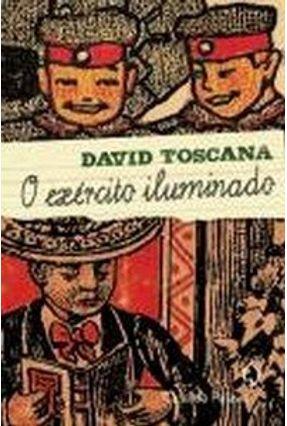 O Exército Iluminado - Toscana,David Toscana,David   Hoshan.org