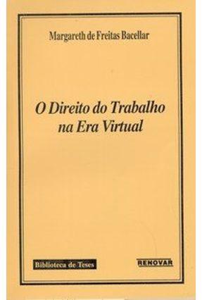 O Direito do Trabalho na Era Virtual - Bacellar,Margareth de Freitas | Hoshan.org
