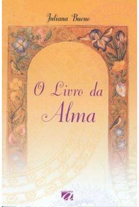 O Livro da Alma - Bueno,Juliana | Nisrs.org