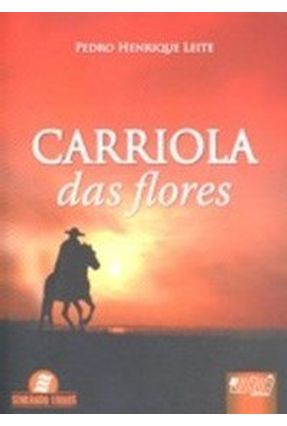 Carriola das Flores - Leite,Pedro Henrique | Nisrs.org