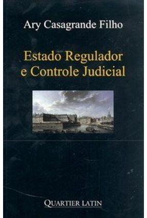 Estado Regulador e Controle Judicial - Casagrande Filho,Ary pdf epub