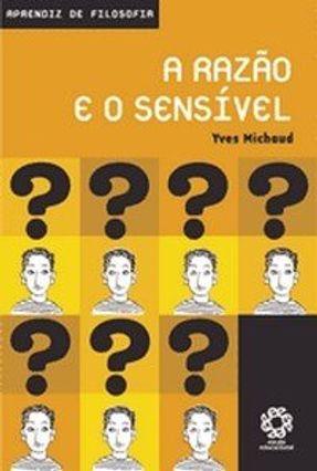 A Razão e o Sensível - Michaud,Yves | Hoshan.org