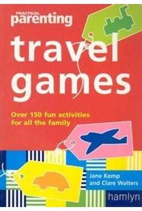 Travel Games - Practical Parenting - Walters,Clare Kemp,Jane | Hoshan.org
