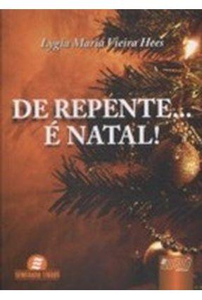 De Repente... É Natal - Hees,Lygia Maria Vieira | Tagrny.org