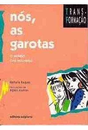 Nos; As Garotas - Col. Trans-Formacao - Roques,Nathalie | Hoshan.org