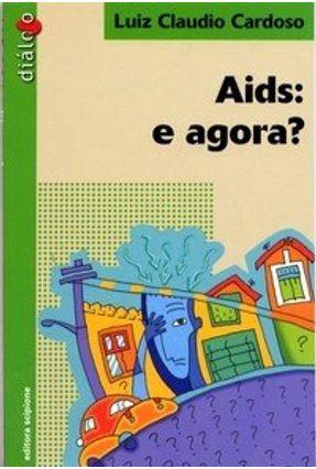 Edição antiga - Aids -  E Agora? - Col. Dialogo -  pdf epub