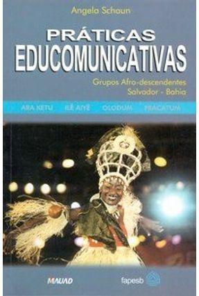 Práticas Educomunicativas - Grupos Afro-Descendentes - Salvador-Bahia - Schaun,Angela | Hoshan.org