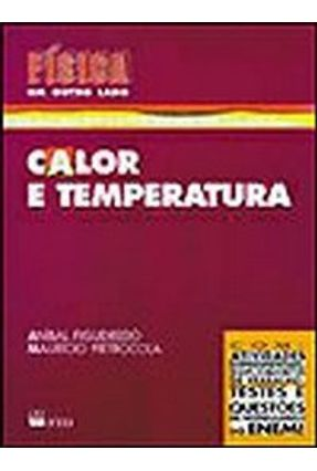 Calor e Temperatura - Col. Física, Um Outro Lado - Anibal Figueir./mauricio Pietr   Hoshan.org