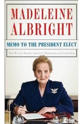 Memo To the President Elect - Albright,Madeleine | Hoshan.org