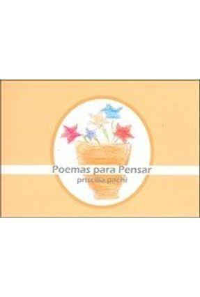 Poemas Para Pensar - Pachi,Priscila Pachi,Priscila | Hoshan.org